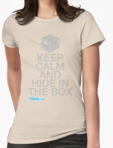 Keep Calm And Hide In The Box Womens Fitted T-Shirt