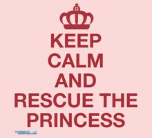 Keep Calm And Rescue The Princess by GeekGamer