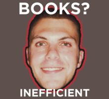 Books are Inefficient by KenShirts