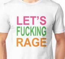Let's Fucking Rage T-Shirts & Hoodies Unisex T-Shirt