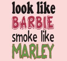Look Like Barbie smoke Like Marley by seazerka