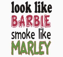 Look Like Barbie smoke Like Marley by seazerka