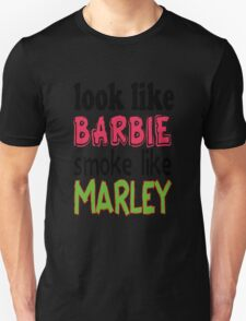 Look Like Barbie smoke Like Marley T-Shirt