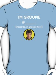 """I'm Groupie Number.... "" Joss Whedon's Dr. Horrible - Light T-Shirt"