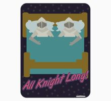 All Knight Long by mytshirtfort