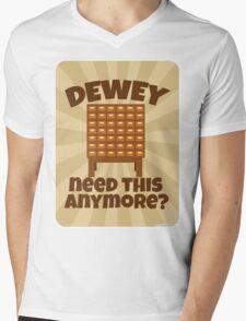 Dewey Need This? Mens V-Neck T-Shirt