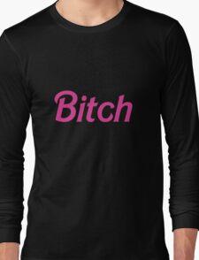 "It's Barbie ""B*tch"" T-Shirt  Long Sleeve T-Shirt"