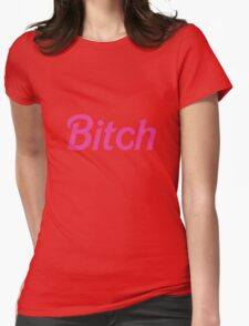 "It's Barbie ""B*tch"" T-Shirt  Womens Fitted T-Shirt"
