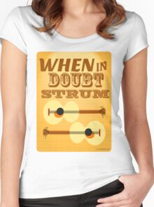 When in Doubt Strum Women's Fitted Scoop T-Shirt