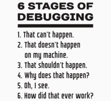 Six Stages of Debugging: Black Text Design for Programmers Baby Tee