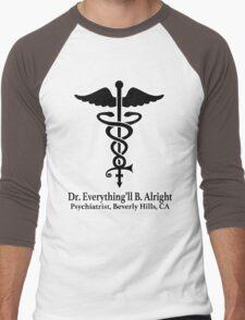 Dr. Everything'll B. Alright Men's Baseball ¾ T-Shirt