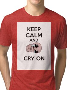 keep calm and cry on Tri-blend T-Shirt