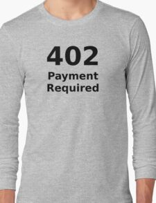 402 Payment Required - Black Text for Web Developers Long Sleeve T-Shirt