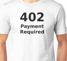 402 Payment Required - Black Text for Web Developers Unisex T-Shirt