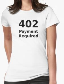 402 Payment Required - Black Text for Web Developers Womens Fitted T-Shirt