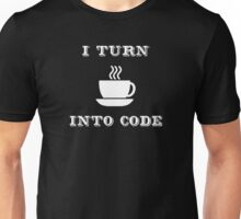 I Turn Coffee into Code - Funny Programmer Shirt Unisex T-Shirt