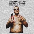 Chop Chop 'Til You Drop by Mossrocket