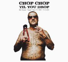 Chop Chop 'Til You Drop Kids Clothes