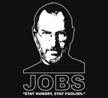 "Steve Jobs- Apple - Computers - ""Stay Hungry, Stay Foolish"" - (OLDER) by James Ferguson - Darkinc1"