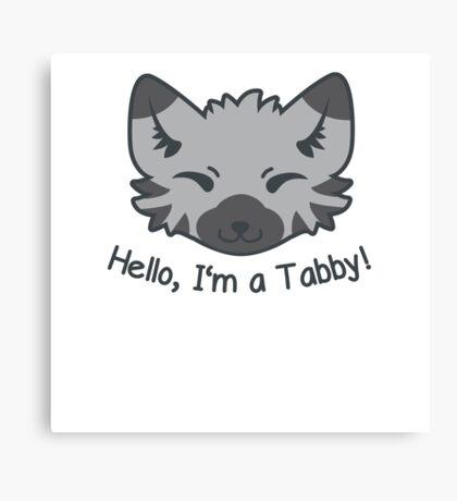 Hello, I'm a Tabby! Canvas Print