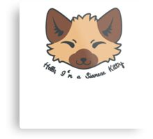 Hello, I'm a Siamese Kitty. Metal Print