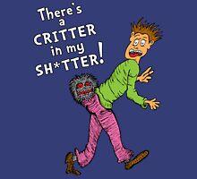 Critter in my Sh*tter (Censored) Unisex T-Shirt