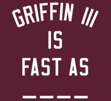 Robert Griffin II is Fast as _ _ _ _  by Fantag® Tees