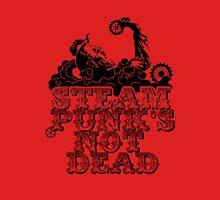 steampunk's not dead Unisex T-Shirt