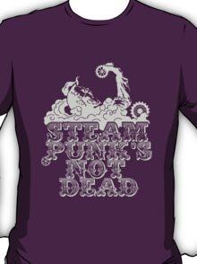 steampunk's not dead (silver) T-Shirt