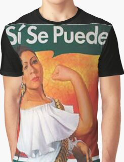 Si Se Puede  Graphic T-Shirt