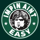 Tyrion - Impin Aint Easy - Starbuck Logo Parody by Immortalized