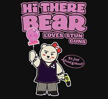 Hi There Bear Stun gun tee Unisex T-Shirt