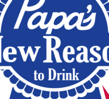 Papas New Reason to Drink Beer Sticker