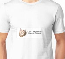 Don't forget the cat Unisex T-Shirt