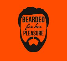 Bearded For Her Pleasure Unisex T-Shirt