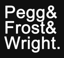 Pegg & Frost & Wright. (white font) by bachenreich