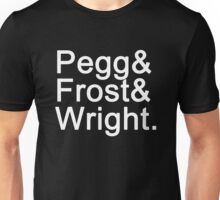 Pegg & Frost & Wright. (white font) Unisex T-Shirt