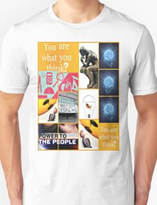 you are what you think? T-Shirt