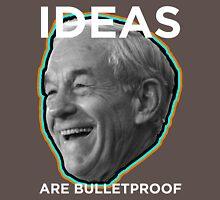 Ron Paul Ideas are Bulletproof Unisex T-Shirt