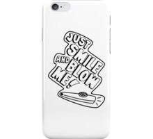 Just smile... iPhone Case/Skin