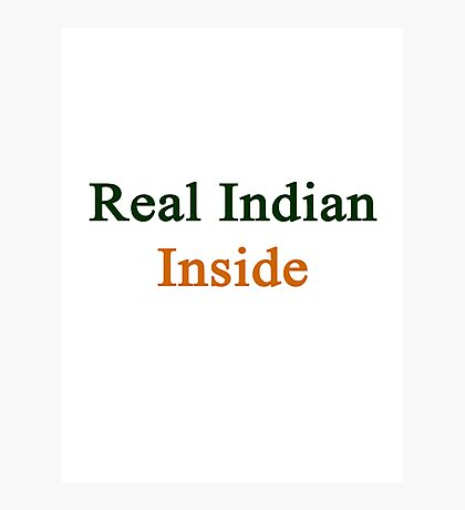 Real Indian Inside Photographic Print