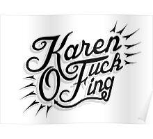 Karen Fucking O Poster