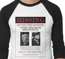 MISSING!!! HAVE YOU SEEN THESE TAPES? Men's Baseball ¾ T-Shirt