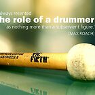 The Role Of The Drummer by exvista