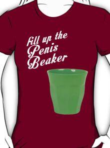 Fill Up The Penis Beaker T-Shirt