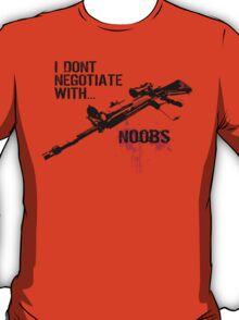 I Don't Negotiate with Noobs T-Shirt
