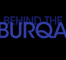 Behind the Burqa by U-GO-BOY