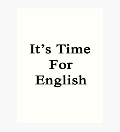 It's Time For English Art Print