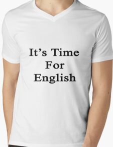 It's Time For English Mens V-Neck T-Shirt