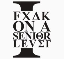 I Fuck On A Senior Level | FreshTS by FreshThreadShop
